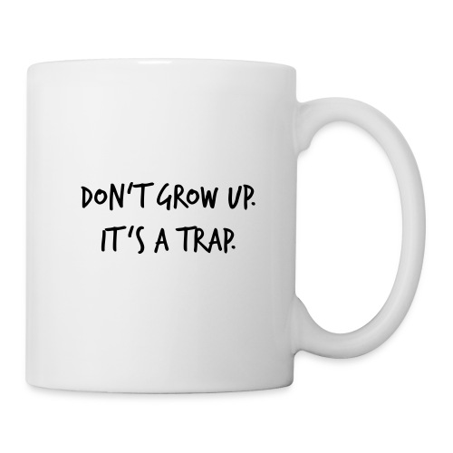Don't grow up… Handschrift Stil - Farbe wählbar - Tasse