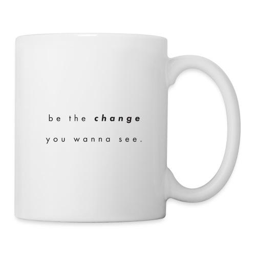 Be the change - Mugg