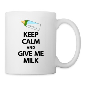 Keep calm and give me milk - Tazza