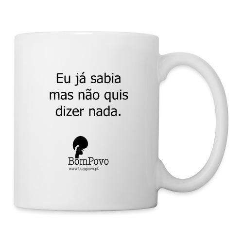 eujasabiamasnaoquisdizernada - Mug