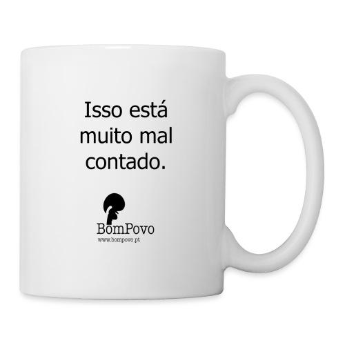 issoestamuitomalcontado - Mug
