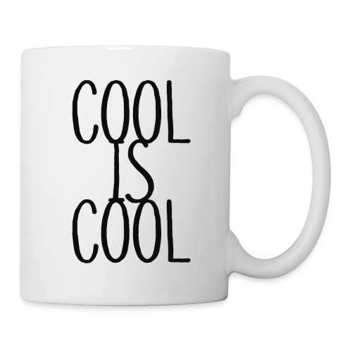 COOL IS COOL - Tasse