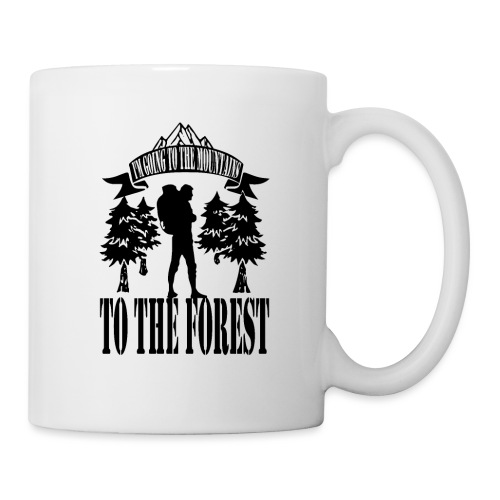 I m going to the mountains to the forest - Mug