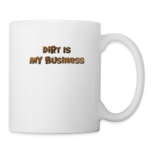 Dirt is my business - Mug