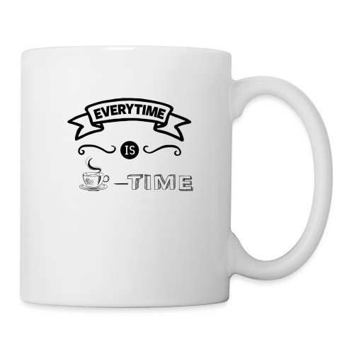 everytime is coffee time Design - Tasse