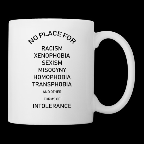 x.o. no place for intolerance - Tasse