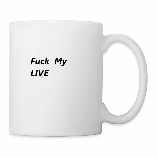 fuck my live armschrift - Tasse