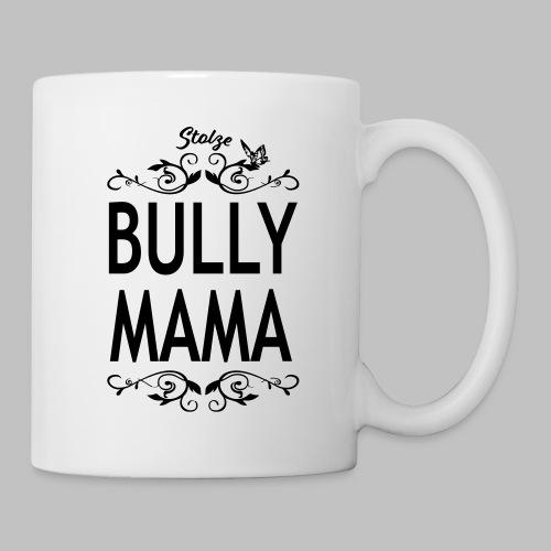 STOLZE BULLY MAMA - Black Edition - Tasse
