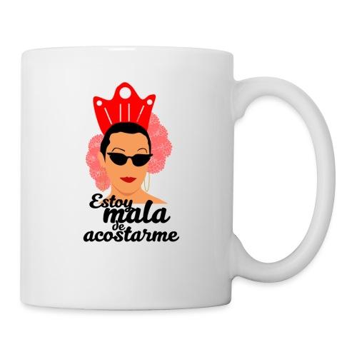 ESTOY MALA DE ACOSTARME - Taza