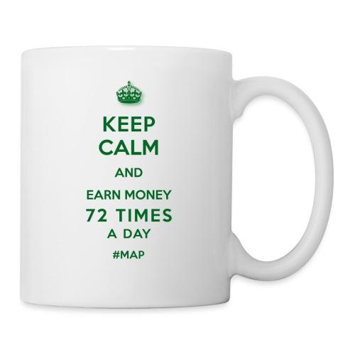 KEEP CALM AND EARN MONEY 72 TIMES A DAY GRÜN OHNE - Tasse