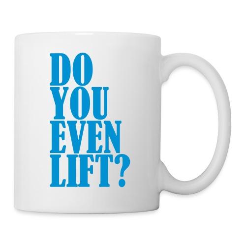 Do You Even Lift, Gym, Motivation, No Pain No Gain - Tasse