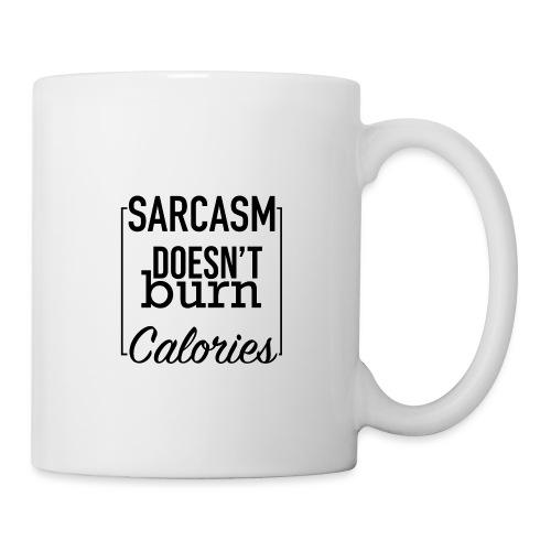 Sarcasm doesn't burn Calories - Mug