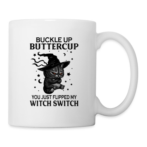 Buckle up buttercup you just flipped my witch swit - Mok