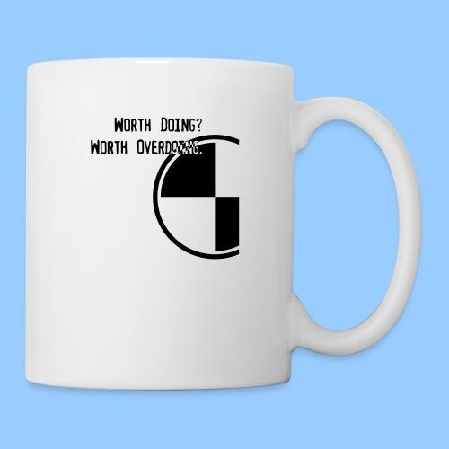 Anything worth doing. - Mug