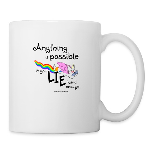 Anything Is Possible if you lie hard enough - Mug
