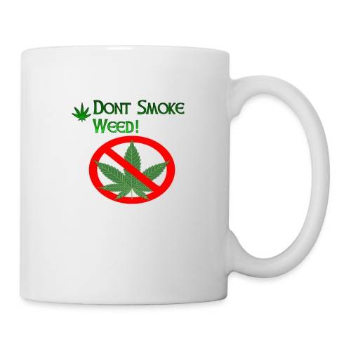 Dont Smoke Weed - Tasse