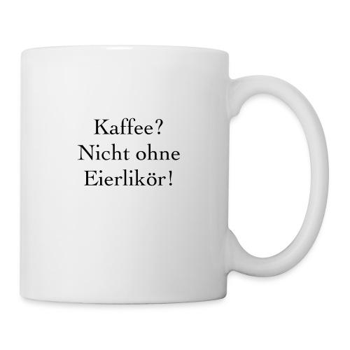 Kaffee nicht ohne Eierlikör - Tasse