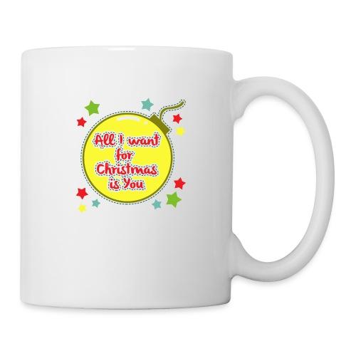 All I want for Christmas is You - Mug