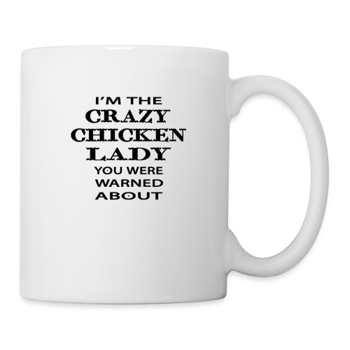Crazy Chicken Lady - Mug