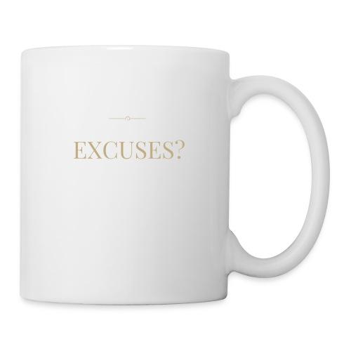 EXCUSES? Motivational T Shirt - Mug