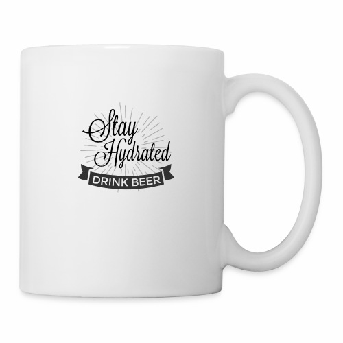 Stay Hydrated - Mug