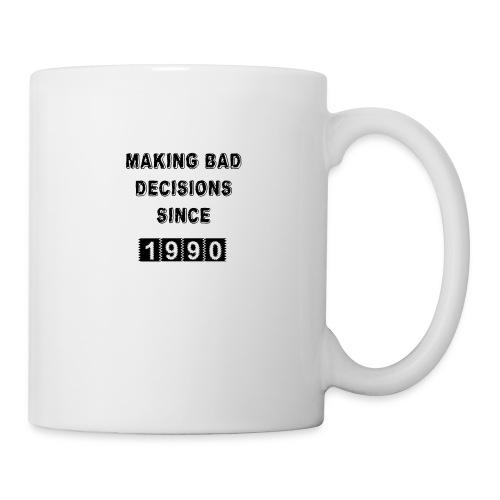 Making bad decisions since 1990 - Mug