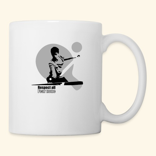 Respect All, Fear Nothing. Play Ping Pong - Tasse