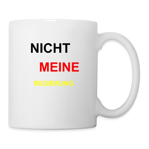 NICHT MEINE REGIERUNG - Tasse