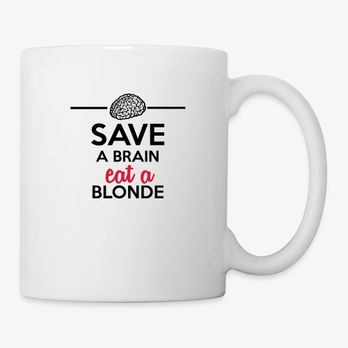 Gebildet - Save a Brain eat a Blond - Tasse
