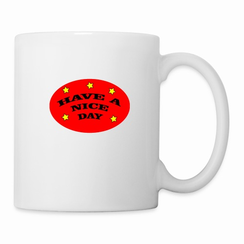Have a nice Day - Tasse