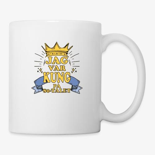 Jag var kung på 80 talet - Mugg