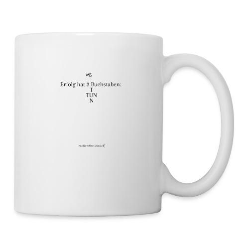 Erfolg hat 3 Buchstaben - Tasse
