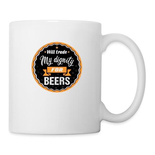 Trade my dignity for beer - Mug