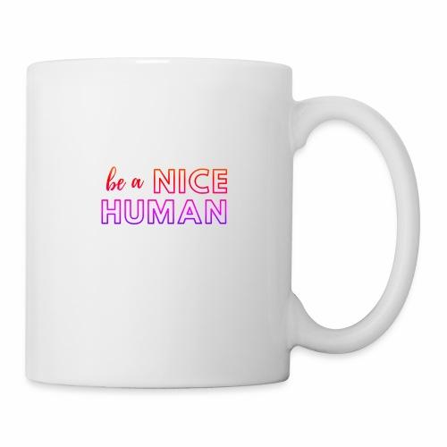 Be a Nice Human   rainbow - Tazza