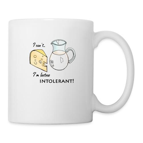 I can't I'm lactose intolerant - Tazza