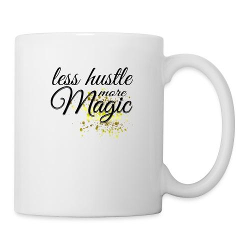 Less Hustle more Magic - Tasse