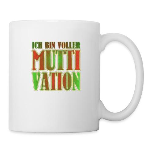 Ich bin voller Muttivation - Mama ist die BESTE - Tasse