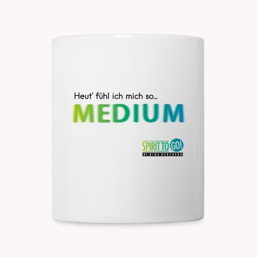 Heut´fühl ich mich so.... MEDIUM - Tasse