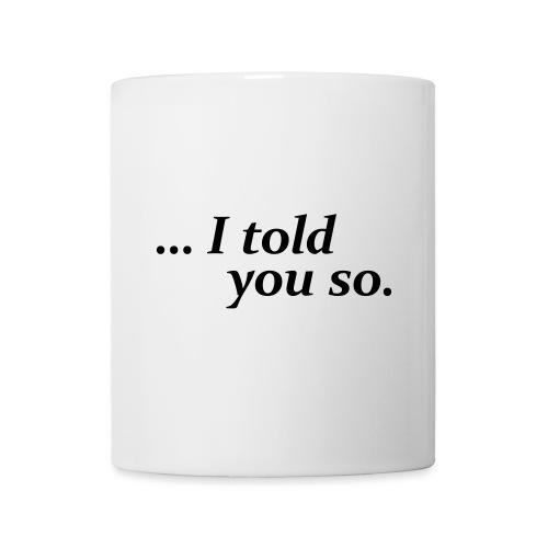 I told you so (mug) - Mug