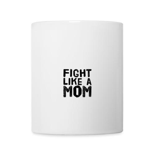 Fight like a mom - Mugg
