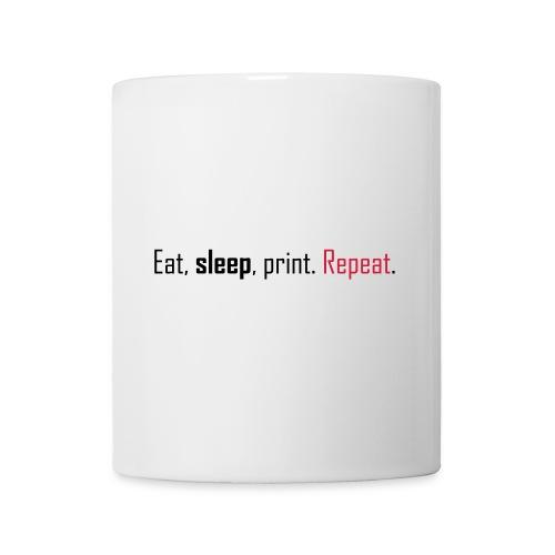 Eat, sleep, print. Repeat. - Mug