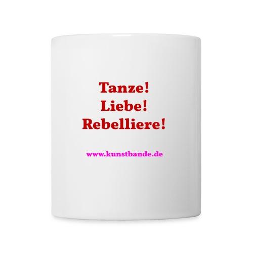 Tanze Liebe Rebelliere - Tasse