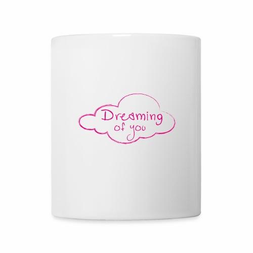DREAMING OF YOU - Tasse