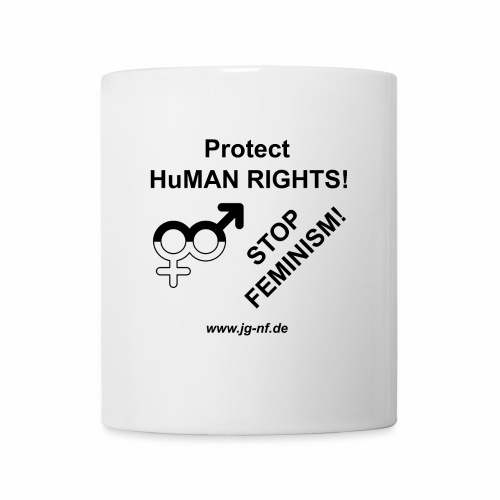 Protect HuMAN Rights - Stop Feminism - Tasse