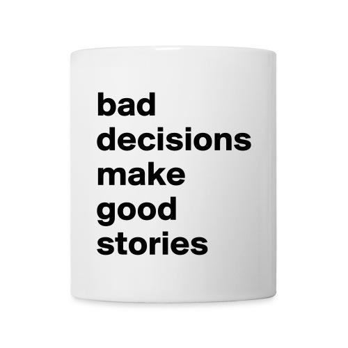 bad decisions make good stories - Mug