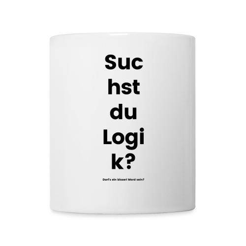 Suchst du Logik? - Tasse