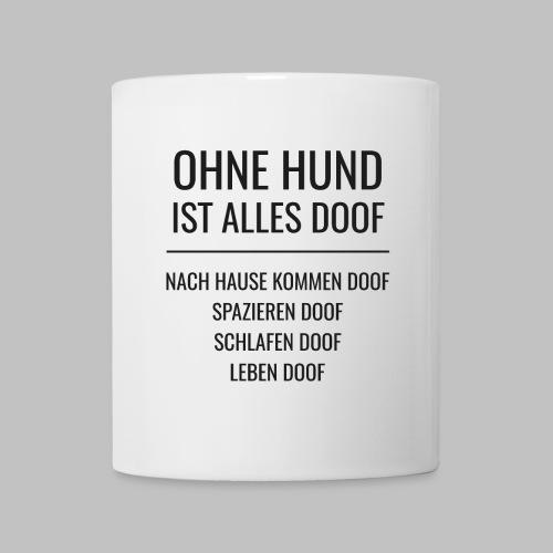 OHNE HUND IST ALLES DOOF - Black Edition - Tasse