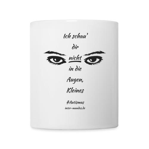 Ich schau' dir nicht in die Augen, Kleines - Tasse