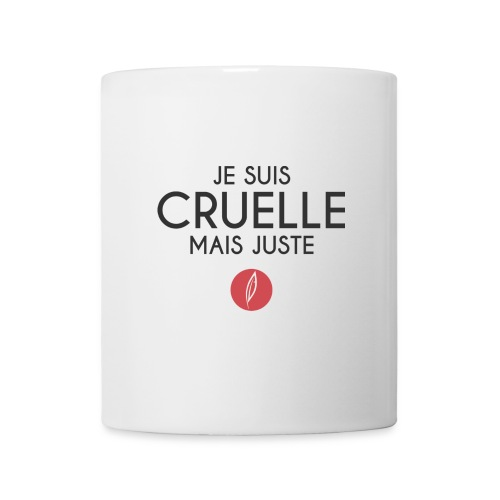 Citation - Cruelle mais juste - Mug blanc
