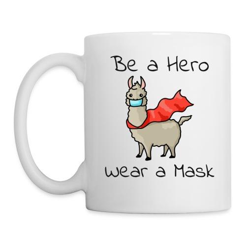 Sei ein Held, trag eine Maske! - Tasse